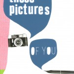 These pictures of you